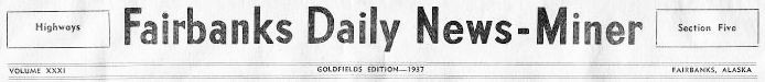 Fairbanks Daily News-Miner, 1937 Goldfields Edition