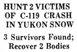 1961 - Hunt 2 Victims of C-119 Crash in Yukon Snow. 3 Survivors Found; Recover 2 Bodies