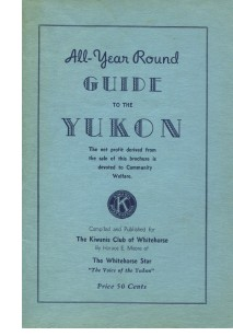 All-Year Round Guide to the Yukon, 1947
