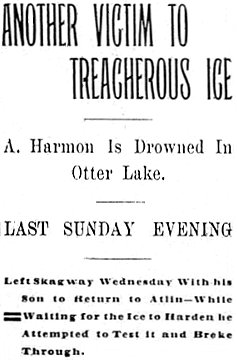 May 1899 - A. Harmon Drowned in Otter Lake while en route to Atlin gold fields