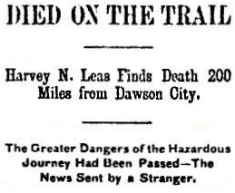 Harvey N. Leas Finds Death 200 Miles From Dawson City