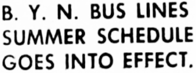 B.Y.N. Bus Lines summer schedule goes into effect, 1947