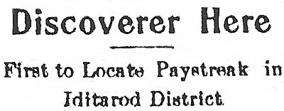 Discoverer Here - First to Locate Paystreak in Iditarod District