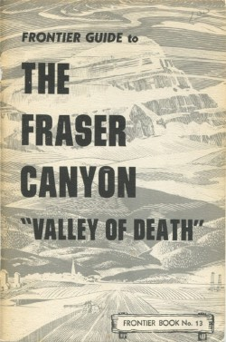 Frontier Guide to the Fraser Canyon, 'Valley of Death'
