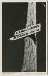 Alaska Highway - Fairbanks 1568 miles from Dawson Creek, British Columbia